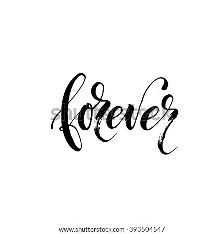 Forever card. Hand drawn lettering background. Ink illustration. Modern brush calligraphy. Isolated on white background. Hand drawn lettering element for your design. - stock vector