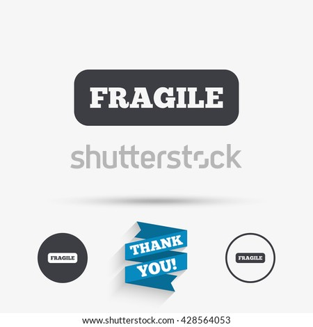 Fragile parcel sign icon. Delicate package delivery symbol. Flat icons. Buttons with icons. Thank you ribbon. Vector - stock vector