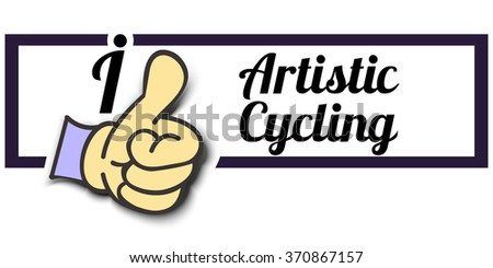 "Frame "" I Like Artistic Cycling "" Thumb Up! Vector graphic logo eps10. - stock vector"
