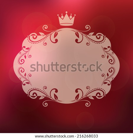 frame with crown and floral ornament for your text or photo isolated on luxury red blurred wallpaper background. for little princess, glamour girl and woman. vector illustration  - stock vector