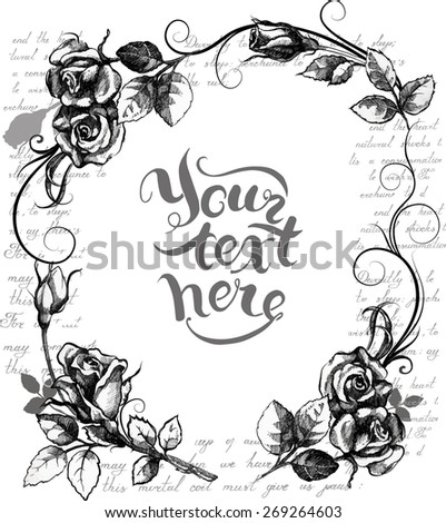 Frame with hand drawn roses and calligraphy - stock vector