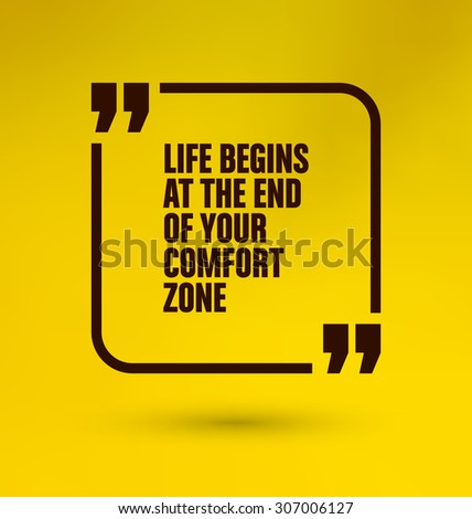 Framed Quote on Yellow Background - Life begins at the end of your comfort zone - stock vector