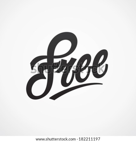 Free hand written lettering. Vector calligraphy - stock vector
