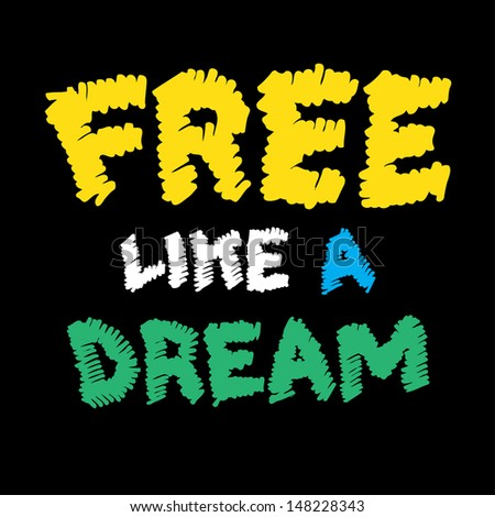 Free like a dream - stock vector