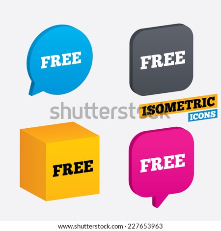Free sign icon. Special offer symbol. Free of charge. Isometric speech bubbles and cube. Rotated icons with edges. Vector - stock vector