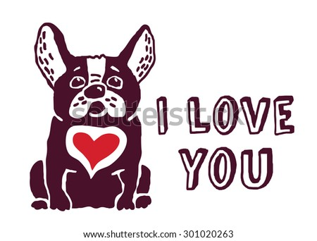 French bulldog with red heart. I love you greeting card. EPS 8. - stock vector