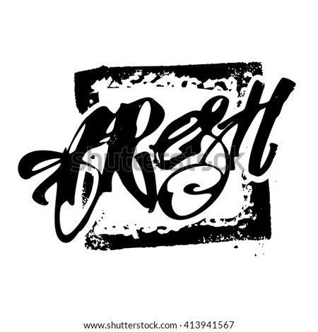 Fresh and 100% natural food concept hand lettering motivation poster. Natural and eco-friendly nutrition promotion sign. Modern brush calligraphy for a logo,   posters, banners, seasonal sale cards.