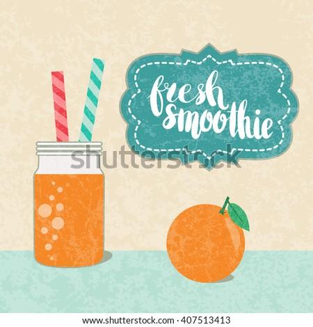 Fresh orange juice made in flat style. Fruit smoothie. Healthy life concept. Organic raw shake. Vector smoothie with text fresh smoothie. - stock vector