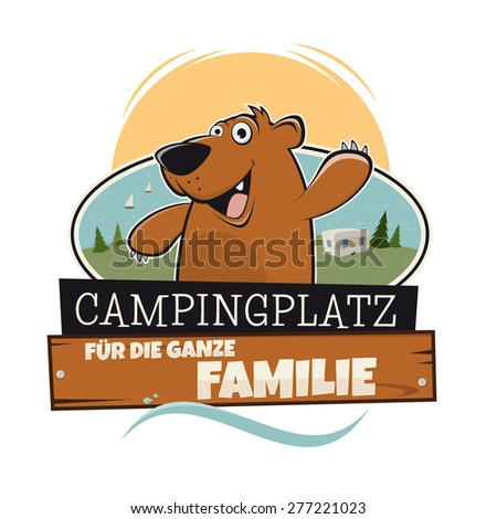 funny cartoon bear on campsite with a german sign that means camping for the whole family - stock vector