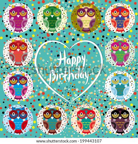 Funny colorful owls on a turquoise background. Heart. Happy birthday. - stock vector