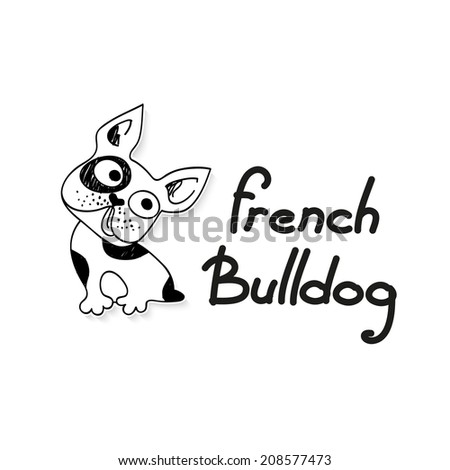 Funny French Bulldog - funny sketch illustration. Vector. - stock vector