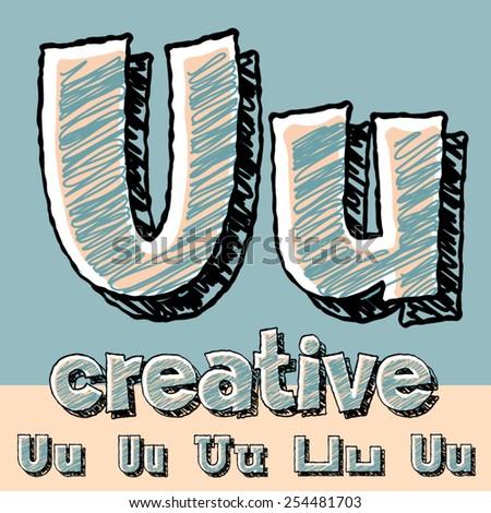 Funny sketch alphabet. Vector illustration of hand drawing font. Letter U - stock vector