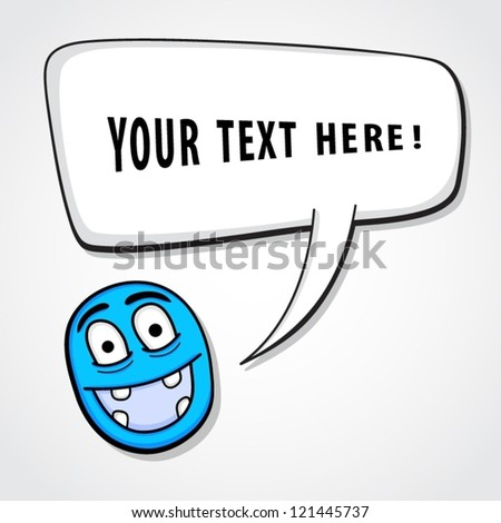 Funny smiling character with speech bubble. - stock vector