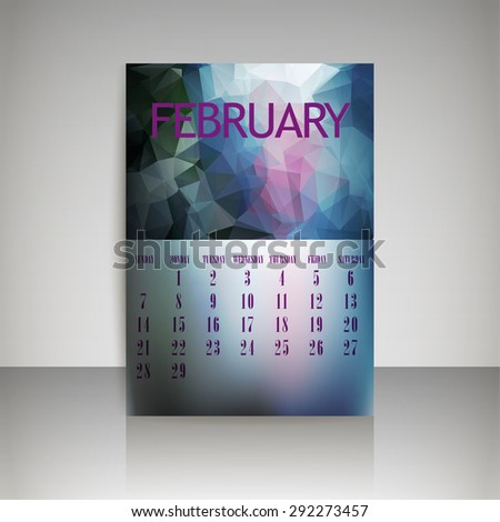 Geometrical polygonal triangles and blurred backgrounds 2016 calendar design for february month vector EPS10 - stock vector