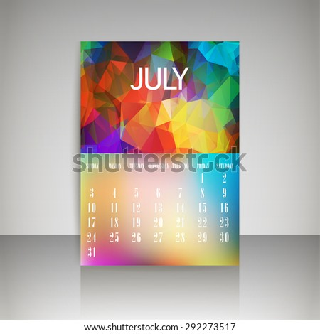 Geometrical polygonal triangles and blurred backgrounds 2016 calendar design for july month vector EPS10 - stock vector