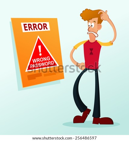 get confused receive an error password message - stock vector