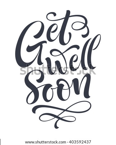 Get well soon vector text on color background. Lettering for invitation and greeting card, prints and posters. Hand drawn inscription, calligraphic design - stock vector