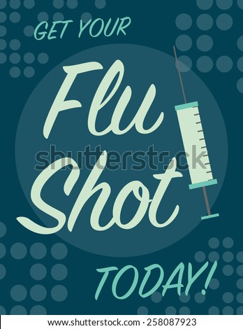 Get your flu shot today poster with needle  - stock vector
