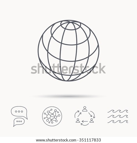 Globe icon. World travel sign. Internet network symbol. Global connect network, ocean wave and chat dialog icons. Teamwork symbol. - stock vector