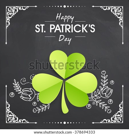 Glossy Shamrock Leaf on beautiful floral design decorated chalkboard background for Happy St. Patrick's Day celebration. - stock vector