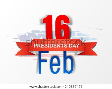 Glossy text 16 Feb with red ribbon for American Presidents Day celebration on national flag color background, can be used as poster or banner design. - stock vector
