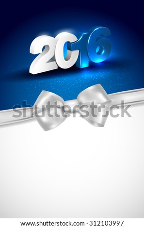 Glowing 3D lettering 2016 on blue background and silver bow - greeting card for New Year 2016 with place for your text. Vector illustration. - stock vector