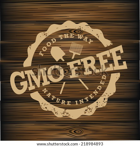 GMO free stamp on wood EPS 10 vector - stock vector