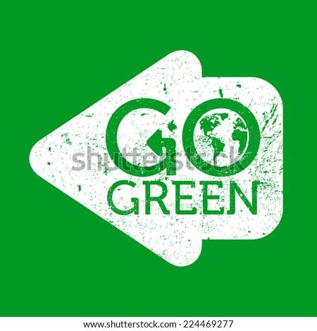 Go green arrow, grunge, vector illustration - stock vector