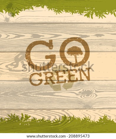 Go Green Eco Poster Concept. Vector Creative Organic Illustration On Wooden Background. - stock vector