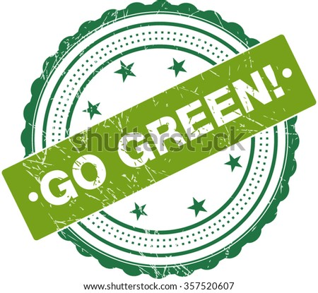 Go Green Premium Quality Rubber Stamp - stock vector