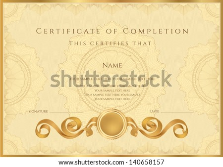 Gold Certificate / Diploma of completion (design template / sample background) with guilloche pattern (watermarks), border. Useful for: Certificate of Achievement, Certificate of education, awards - stock vector
