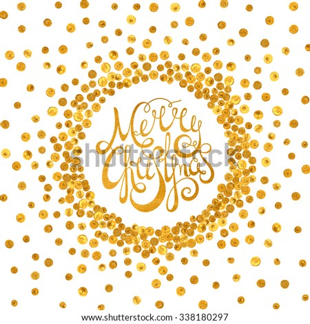 Gold handwritten calligraphic inscription Merry Christmas inscribed in a circle pattern of golden confetti. Design element for banner, card, invitation, label, postcard, vignette. Vector illustration. - stock vector