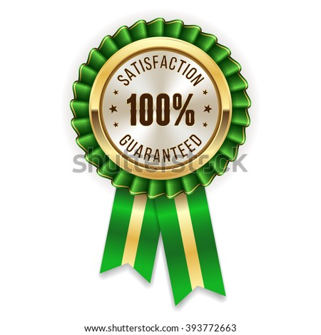 Gold 100 percent satisfaction rosette, badge with green ribbon - stock vector