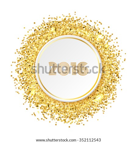 Golden glitter banner with paper circle and 2016 numbers. Vector illustration for fashion design with space for text - stock vector
