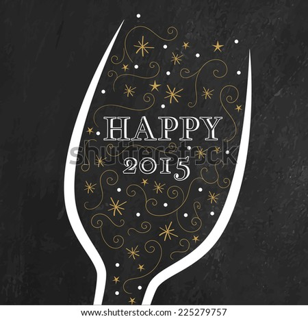 Golden New Year's background. Champagne glass on chalkboard background. Happy 2015 - stock vector