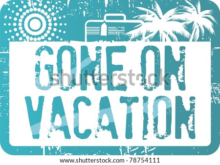 Gone on Vacation Stamp - stock vector