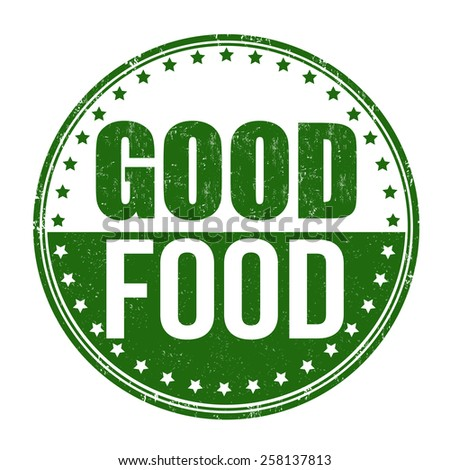 Good food grunge rubber stamp on white background, vector illustration - stock vector