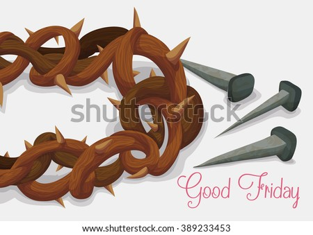 Good Friday commemorated with crown of thorns and old rusty nails in white background. - stock vector