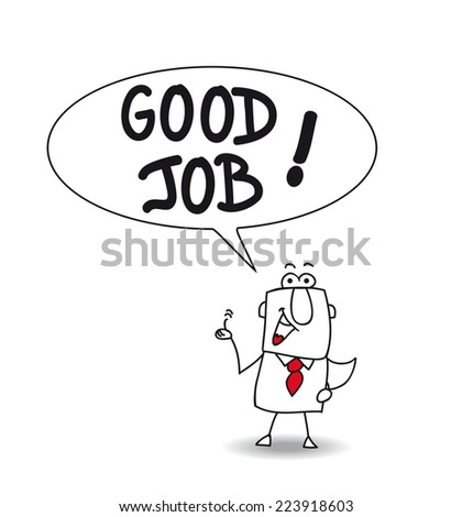 "Good job. This businessman says ""Good job"". He's very happy - stock vector"