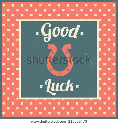 Good luck / Typographic vintage illustration / Horseshoe and four leaved clover signs / Vector illustration - stock vector