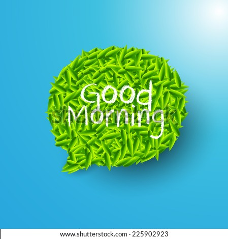 Good Morning Bubble for speech, Green leaves. Vector illustration. - stock vector