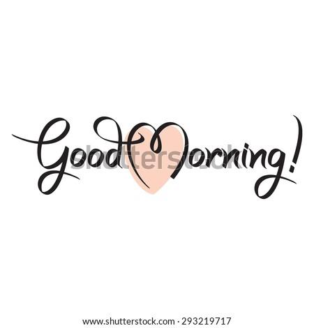 good morning, hand lettering text, handmade calligraphy, vector illustration - stock vector