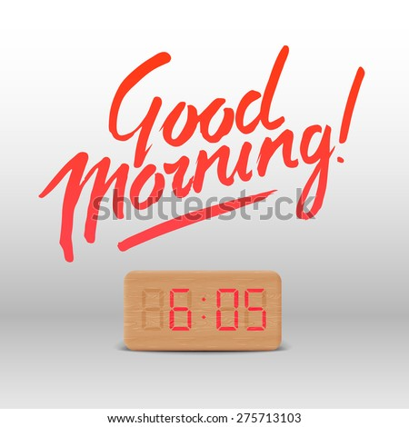 Good Morning! Workspace mock up with wooden digital alarm clock, vector illustration. - stock vector