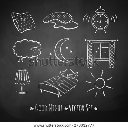 Good night vector sketchy set. Chalked illustrations on school board background. - stock vector