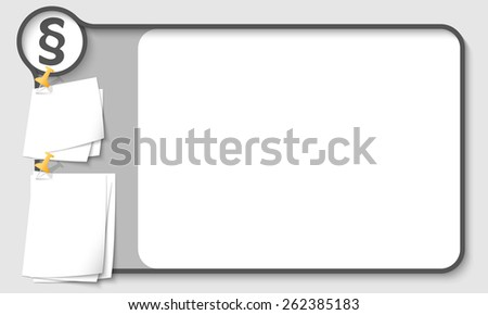 Gray abstract frame for your text with paragraph and papers for remark - stock vector