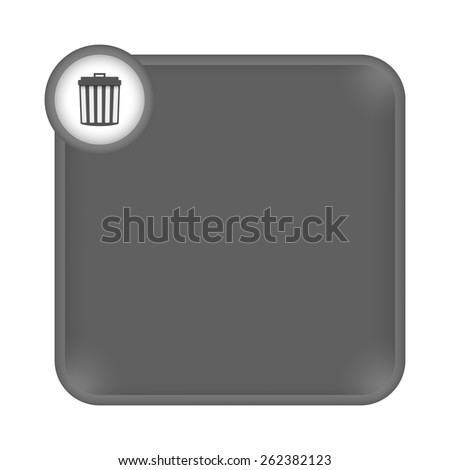 gray frame for any white text and trashcan - stock vector