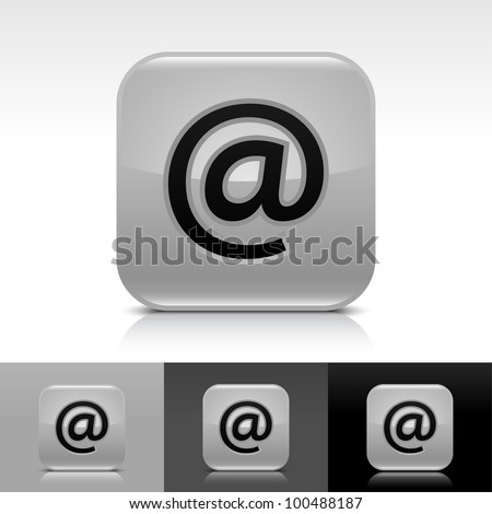 Gray glossy web button with black at sign. Rounded square shape icon with shadow and reflection on white, gray, and black background. Vector 8 eps. - stock vector