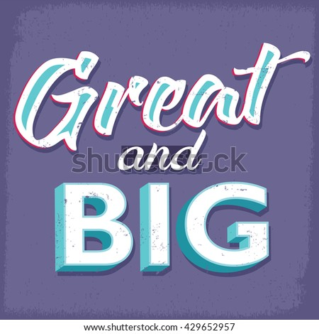 Great and big. Positive life thoughts. Success and opportunities concept. - stock vector