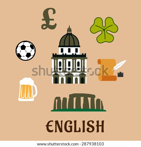 Great Britain historical and cultural travel concept with stonehenge, st Paul's cathedral, pound sterling sign, football ball, ale mug, scroll with feather and clover leaf - stock vector