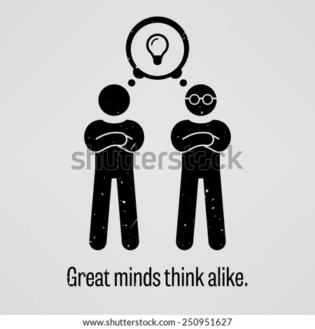 Great Minds Think Alike - stock vector